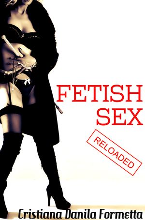 Fetish Sex Reloaded – Ebook