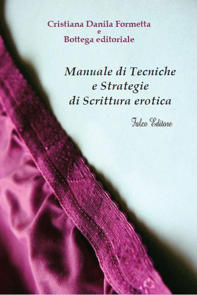 http://www.falcoeditore.com/prodotto/manuale-tecniche-strategie-scrittura-erotica/
